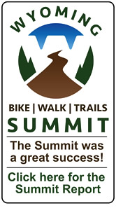 WYOMING BIKE WALK TRAILS SUMMIT - June 25-26, 2015, Casper, WY - Click for Summit Summary