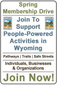 Wyoming Pathways Spring Membership Drive - Join Now!