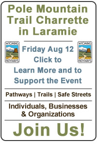 Pole Mountain Trail Charrette in Laramie, Friday August 12. Click to earn more. Support the People-Powered Movement in Wyoming.  Become a Member or Partner Now!