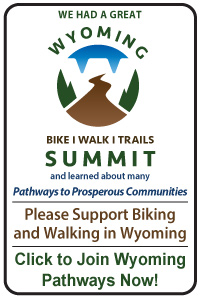 Support People-Powered Activities in Wyoming. Join Wyoming Pathways